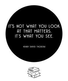-Henry David Thoreau
