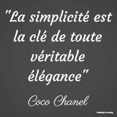 L'élégance selon Coco Chanel - Elegance according to Coco Chanel. More at http://feelingandloving.tumblr.com/