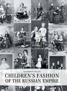 Childrens' Fashion of the Russian Empire: Alexander Vasiliev: 9781783840311: Books - Amazon.ca