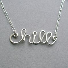 chill necklace (all sterling silver wire word necklace). $36.00, via Etsy.