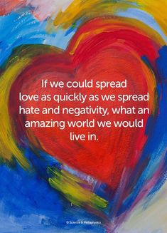If we could spread love as quickly as we spread hate and negativity, what an amazing world we would live in. Spread Love Quotes, Great Quotes, Inspirational Quotes, Awesome Quotes, Random Quotes, Uplifting Quotes, Love One Another Quotes, Profound Quotes, Random Acts