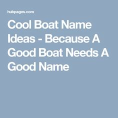 Cool Boat Name Ideas - Because A Good Boat Needs A Good Name