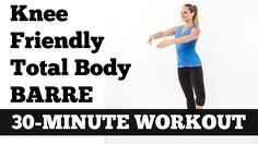 30-Minute 'Knee Friendly' Total Body Barre Workout