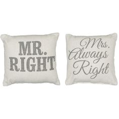 Mr Right and Mrs Always Right pillows // Haha! Mrs Always Right, Mr Right, Pillow Talk, Pillow Set, Accent Pillows, Throw Pillows, Funny Pillows, Home Goods Decor, Home Decor