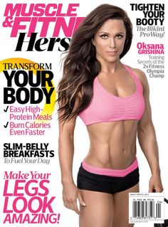 Meet Muscle & Fitness Hers Cover Model: Oksana Grishina Easy High Protein Meals, High Protein Recipes, Protein Foods, Pin Up, New March, February 2016, Fitness Facts, Slim Belly, Best Protein
