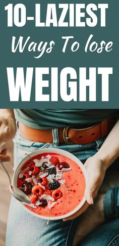 10 Laziest ways to lose weight. Instead, use weight loss tips that don't require you to do much to jumpstart the weight loss process. These are what we refer to as lazy ways you can use to lose weight too.