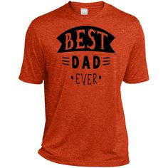 Best Dad Ever Tall Heather Dri-Fit Moisture-Wicking Tee