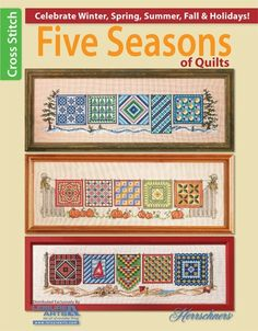 Leisure Arts Five Seasons of Quilts - Cross Stitch Pattern. This sensational collection of seasonal quilt designs in cross stitch is perfect for the avid cross Cross Stitch Books, Cross Stitch Needles, Modern Cross Stitch, Counted Cross Stitch Patterns, Cross Stitch Charts, Cross Stitch Embroidery, Embroidery Art, Embroidery Patterns, Quilt Patterns