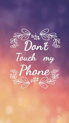 Best Of Iphone Cute Girly Wallpapers Dont Touch My Phone Wallpaper Pictures In 2020 Dont Touch My Phone Wallpapers Funny Phone Wallpaper Phone Wallpaper
