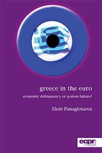 Greece in the Euro : economic delinquency or system failure / Eleni Pangiotarea