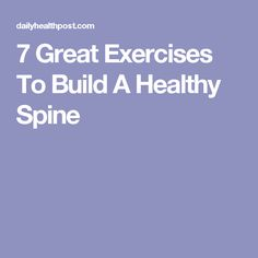 7 Great Exercises To Build A Healthy Spine