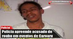 Polícia apreende acusado de roubo em eventos em Caruaru | S1 Notícias