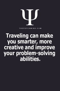 Ah travel can do sooo many amazing things for you!