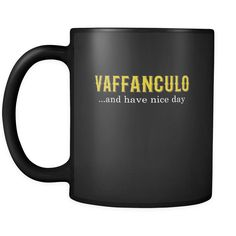 b400a4f8 Italian Vaffanculo... and have nice day 11oz Black Mug
