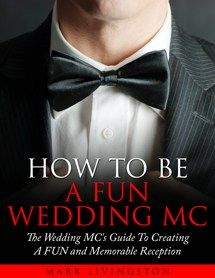"""How To Be A FUN Wedding MC"" guide by Mark Livingston is the ""Secret Formula"" Wedding MC's use to create an unforgettable wedding reception. It works even if you're a novice Wedding MC who doesn't know what to say or … Continue reading → Mc Wedding Script, Wedding Mc, Wedding Toasts, Luxury Wedding, Post Wedding, Wedding Bells, Perfect Wedding, Wedding Stuff, Wedding Reception Checklist"