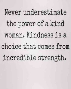 Never underestimate the power of a women.