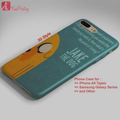 Finn Jake the Dog quotes Adventure Time - Personalized iPhone 7 Case, iPhone 6/6S Plus, 5 5S SE, 7S Plus, Samsung Galaxy S5 S6 S7 S8 Case, and Other