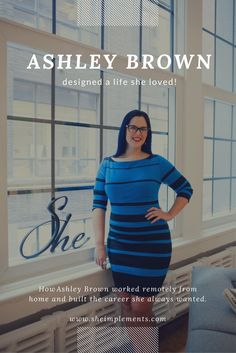 How Ashley Brown designed a life she loved! Read more about how Ashley was able to work remotely from home and build the career she always wanted. Ashley Brown, Love Her, Career, Give It To Me, Bodycon Dress, Mom, Life, Dresses, Design