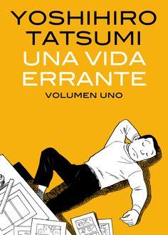Una vida errante (cómic). Volumen uno. Yoshihiro. Tatsumi. Alberto Sakai. Astiberri. 2009-2017. Hiroshima, Alter Ego, New York Times, Book Review, Manga, Japan, Memes, Books, Portrait