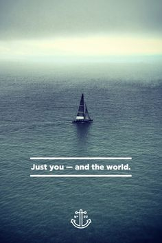 It's just you + the world! Are you out there traveling around it?