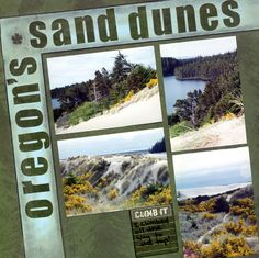 Image detail for -Scrapbooking Layout: Oregon's Sand Dunes. Supplies by Reminisce ...