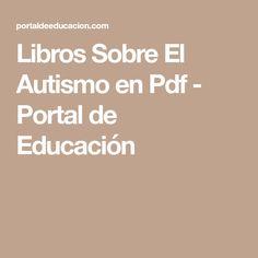 Libros Sobre El Autismo en Pdf - Portal de Educación