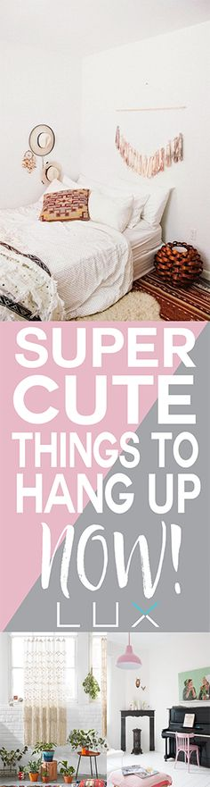 Super cute things to hang up now. Home decor, dorm decor, and more.
