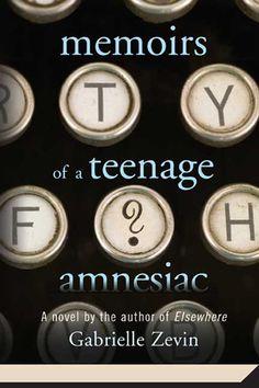 Gabrielle Zevin Memoirs of a Teenage Amnesiac