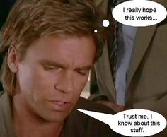 MacGyver I love this show