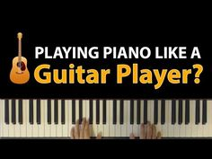 """""""Strumming"""" the Piano? Thinking Like A Guitar Player - YouTube"""