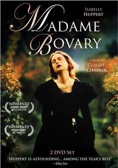Madame Bovary (1991) dir. by Claude Chabrol and starring Isabelle Huppert
