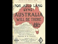 Stanley Kirkby - For Auld Lang Syne! Australia Will Be There (1915) - YouTube
