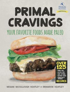 Primal Cravings Book – 125 Primal & Paleo Recipes #paleo