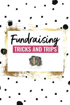 Fundraising Tricks And Trips