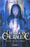 Les Chevaliers d'Emeraude, Tome 6 : Le journal d'Onyx par Anne Robillard