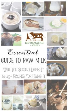 Reformation Acre's Essential Guide To Raw Milk: Why You Should Drink It & Over 115 Recipes for Using It: