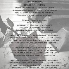 """Band of Horses """"The Funeral"""" Lyrics #BandOfHorses #TheFuneral #song #music"""