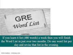 GRE – Graduate Record Examination general test. It measures verbal reasoning, quantitative reasoning, critical thinking and analytical writing skills that are not related to any specific field of study. GRE is conducted by Education Testing Services (ETS).
