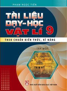 Tài Liệu Dạy-Học Vật Lí 9 Theo Chuẩn Kiến Thức, Kĩ Năng Tập 1 - Phạm Ngọc Tiến, 164 Trang | Sách Việt Nam