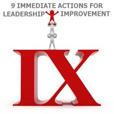 Learn 9 immediate actions you can take to boost your leadership skills at http://modernservantleader.com/servant-leadership/immediate-leadership-improvement/ Please repin