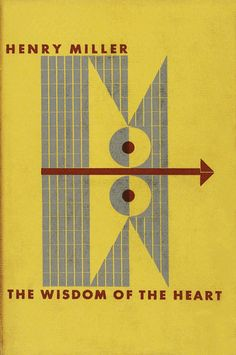Alvin Lustig - cover design for a 1941 edition of Henry Miller's Wisdom of the Heart
