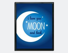 Printable Poster - I Love You to the Moon and Back - by ForeverAfterPrints, $8.95