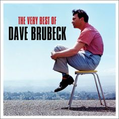 Dave Brubeck - The Very Best Of (Not Now Music) [Full Album]