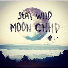 #staywild #moonchild #quotes #quote STAY WILD MOONCHILD