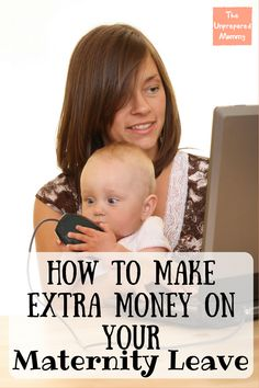 How to Make Extra Money on Your Maternity Leave