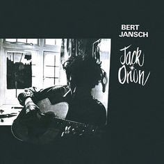 Bert Jansch Jack Orion Limited Edition Vinyl LP Jack Orion, Bert Jansch's third album, may have surprised some fans upon its 1966 release, as it features no original compositions by Jansch. While near