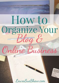 Find out how to organize your blog and online ventures with these tips that I use to keep business running smoothly.