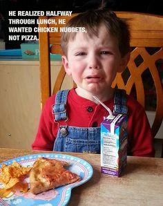Reasons why my kid is crying.. totally justified, but hilarious.
