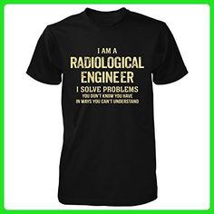 I'm A Radiological Engineer I Solve Problems. Funny Gift - Unisex Tshirt - Careers professions shirts (*Amazon Partner-Link)