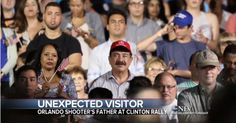 Orlando Terrorist's Father Attends Hillary Rally and He Receives VIP Treatment from Hillary